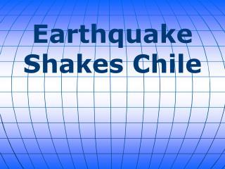 Earthquake Shakes Chile