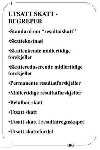 """UTSATT SKATT - BEGREPER Standard om """"resultatskatt"""" Skattekostnad"""