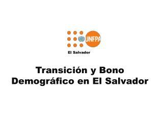 Transición y Bono Demográfico en El Salvador