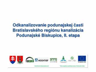 Obsah  Úvod  Zhotoviteľ:  Združenie  Podunajské Biskupice, T-H-S   Organigram