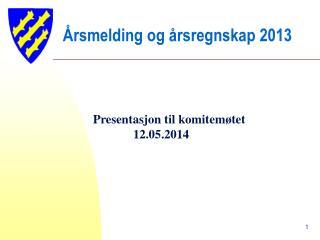 Årsmelding og årsregnskap 2013