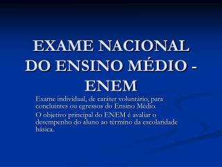 EXAME NACIONAL DO ENSINO MÉDIO - ENEM