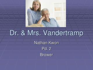 Dr. & Mrs. Vandertramp