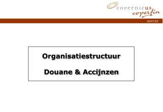 Organisatiestructuur Douane & Accijnzen