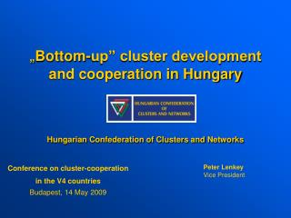 Conference on cluster-cooperation in the V4 countries Budapest, 14 May 2009