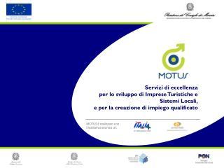 Progetto MOTUS Servizi di eccellenza  per lo sviluppo di Imprese Turistiche e Sistemi Locali,