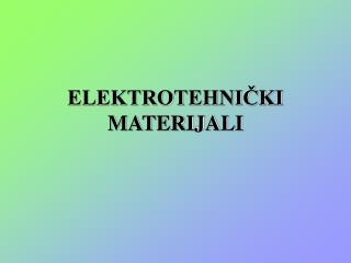 ELEKTROTEHNIČKI MATERIJALI