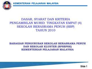 BAHAGIAN PENGURUSAN SEKOLAH BERASRAMA PENUH  DAN SEKOLAH KLUSTER BPSBPSK KEMENTERIAN PELAJARAN MALAYSIA