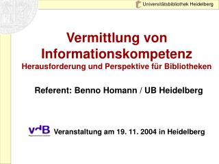 Vermittlung von Informationskompetenz Herausforderung und Perspektive f�r Bibliotheken
