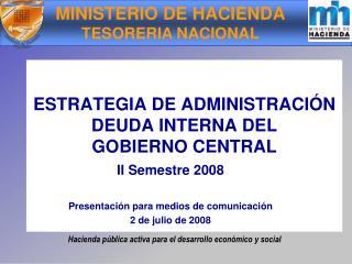 ESTRATEGIA DE ADMINISTRACI�N DEUDA INTERNA DEL GOBIERNO CENTRAL