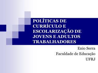 POL�TICAS DE CURR�CULO E ESCOLARIZA��O DE JOVENS E ADULTOS TRABALHADORES