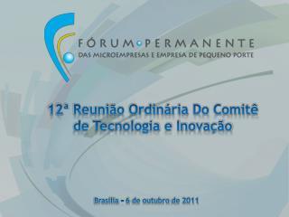 12ª  Reunião Ordinária Do Comitê de Tecnologia e Inovação