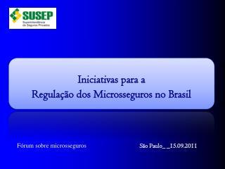 Iniciativas para a  Regulação dos Microsseguros no Brasil