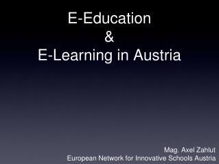 E-Education  &  E-Learning in Austria