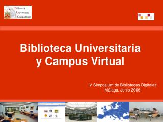 Biblioteca Universitaria y Campus Virtual