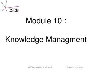 Module 10 : Knowledge Managment