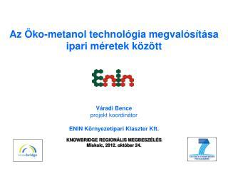 Az Öko-metanol technológia megvalósítása ipari méretek között