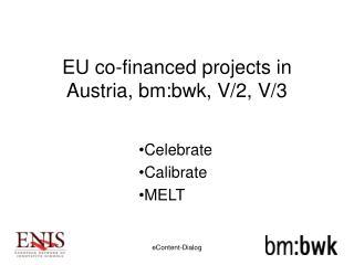 EU co-financed projects in Austria, bm:bwk, V/2, V/3