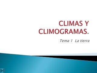 CLIMAS Y CLIMOGRAMAS .