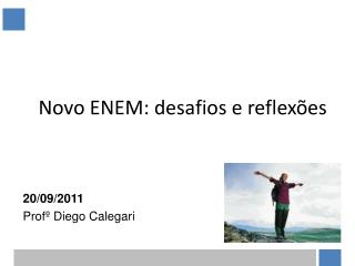 Novo ENEM: desafios e reflex�es