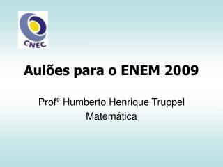 Aulões para o ENEM 2009