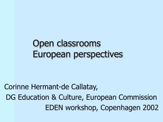 Corinne Hermant-de Callatay,  DG Education & Culture, European Commission
