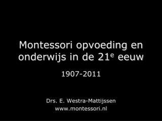 Montessori opvoeding en onderwijs in de 21 e  eeuw