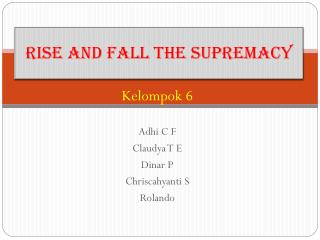 Rise and Fall the Supremacy