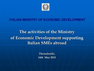 ITALIAN MINISTRY OF ECONOMIC DEVELOPMENT