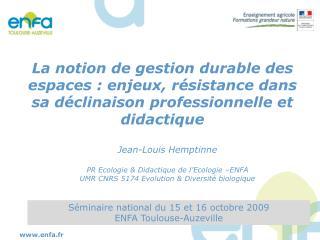 Jean-Louis Hemptinne PR Ecologie & Didactique de l'Ecologie –ENFA