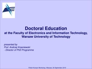 Doctoral Education at the  Faculty of Electronics and Information Technology ,