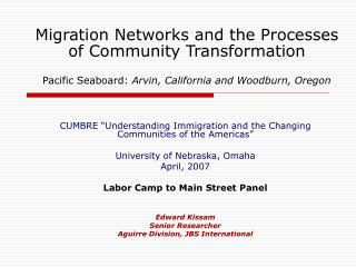 Migration Networks and the Processes of Community Transformation  Pacific Seaboard: Arvin, California and Woodburn, Oreg