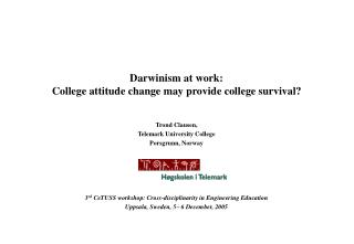 Darwinism at work:  College attitude change may provide college survival?