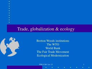 Trade, globalization & ecology