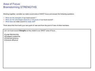 List  our local council  Strengths  as they relate to our SWOT area of focus� Large Membership