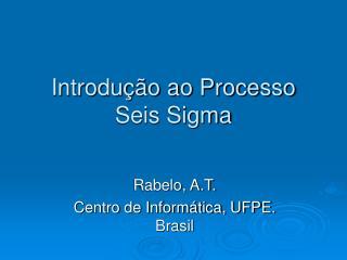 Introdução ao Processo  Seis Sigma