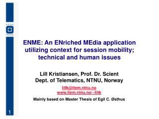 Lill Kristiansen, Prof. Dr. Scient Dept. of Telematics, NTNU, Norway