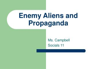 Enemy Aliens and Propaganda