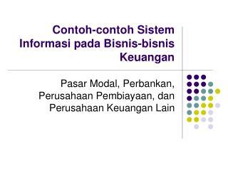 Contoh-contoh Sistem Informasi pada Bisnis-bisnis Keuangan