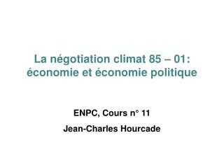 La négotiation climat 85 – 01:  économie et économie politique