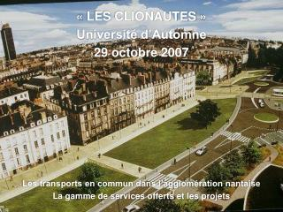 «LES CLIONAUTES» Université d'Automne 29 octobre 2007