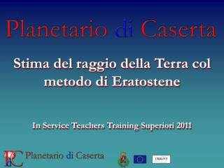 Stima del raggio della Terra col metodo di Eratostene In Service Teachers Training Superiori 2011