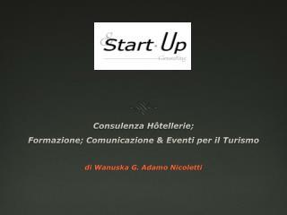 Consulenza  Hôtellerie ;  Formazione; Comunicazione & Eventi per il Turismo