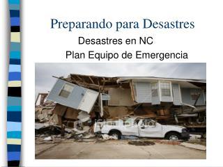 Preparand o  para Desastres