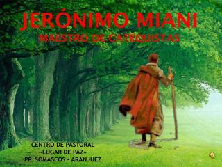 JER NIMO MIANI MAESTRO DE CATEQUISTAS
