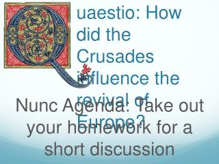 uaestio : How did the Crusades influence the revival of Europe?