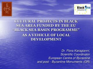 "CULTURAL PROJECTS IN BLACK SEA AREA FUNDED BY THE EU ""BLACK SEA BASIN PROGRAMME"""