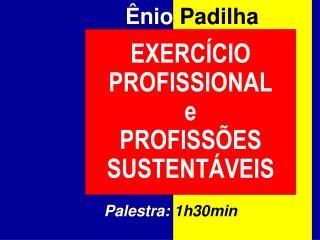 EXERCÍCIO PROFISSIONAL e PROFISSÕES SUSTENTÁVEIS