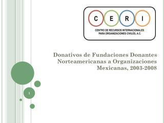 Donativos de Fundaciones Donantes  Norteamericanas a Organizaciones Mexicanas, 2003-2008