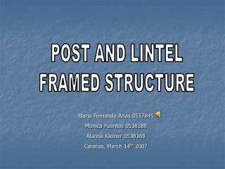 POST AND LINTEL FRAMED STRUCTURE